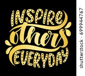 inspire others everyday... | Shutterstock .eps vector #699944767