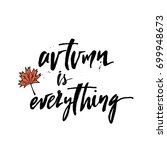 autumn is everything phrase.... | Shutterstock .eps vector #699948673