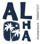 aloha slogan with palms vector... | Shutterstock .eps vector #700047217