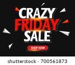 crazy friday sale banner or... | Shutterstock .eps vector #700561873