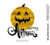 happy autumn abstract ink... | Shutterstock .eps vector #700721317