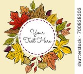 autumn leaves wreath frame with ... | Shutterstock .eps vector #700838203