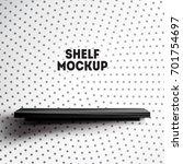 black empty shelf mock up.... | Shutterstock .eps vector #701754697
