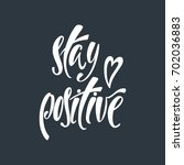 stay positive. inspirational... | Shutterstock .eps vector #702036883