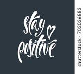 stay positive. inspirational...   Shutterstock .eps vector #702036883
