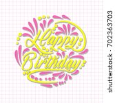 card greeting happy birthday.... | Shutterstock .eps vector #702363703