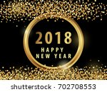 happy new year 2018 with golden ... | Shutterstock .eps vector #702708553