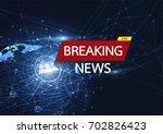 breaking news live on world map ... | Shutterstock .eps vector #702826423