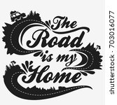 the road is my home.... | Shutterstock . vector #703016077