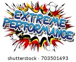extreme performance   comic... | Shutterstock .eps vector #703501693