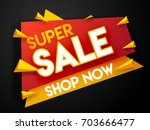 super sale banner  or sale... | Shutterstock .eps vector #703666477