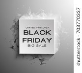 black friday sale abstract... | Shutterstock .eps vector #703770337