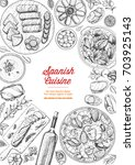 spanish cuisine top view frame. ... | Shutterstock .eps vector #703925143