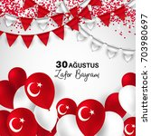 30 august. turkey victory day... | Shutterstock .eps vector #703980697