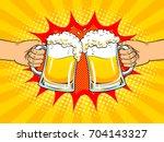 hands with mugs of beer pop art ... | Shutterstock .eps vector #704143327