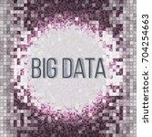 big data algorithms. analysis... | Shutterstock .eps vector #704254663