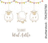 eid al adha greeting card ... | Shutterstock .eps vector #704293783