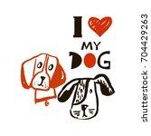 i  love my dog.  international...   Shutterstock .eps vector #704429263