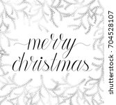 merry christmas hand written... | Shutterstock .eps vector #704528107