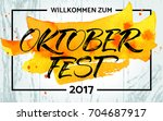 willkommen zum oktoberfest ... | Shutterstock .eps vector #704687917