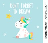 cute unicorn and inscription  ... | Shutterstock .eps vector #704848627