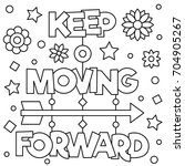 keep moving forward. coloring... | Shutterstock .eps vector #704905267