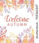 autumn card   welcome autumn... | Shutterstock .eps vector #705362347