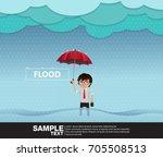 a flood rainy season  man... | Shutterstock .eps vector #705508513