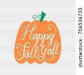 modern brush phrase happy fall... | Shutterstock .eps vector #706536733