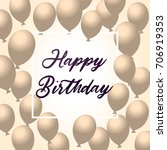 happy birthday typography... | Shutterstock .eps vector #706919353