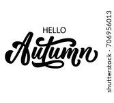 hello autumn hand lettering ... | Shutterstock .eps vector #706956013