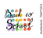 welcome back to school hand... | Shutterstock . vector #706971013