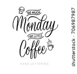 too much monday  too little... | Shutterstock .eps vector #706987987