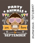 party animals are born in... | Shutterstock .eps vector #707138497