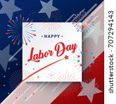 happy labor day holiday banner... | Shutterstock .eps vector #707294143