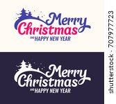 merry christmas and happy new...   Shutterstock .eps vector #707977723