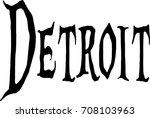 detroit text sign illustration... | Shutterstock .eps vector #708103963