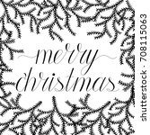 monochrome merry christmas hand ... | Shutterstock .eps vector #708115063
