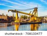 huge floating crane at work in... | Shutterstock . vector #708133477