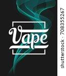 vape lettering banner. green... | Shutterstock .eps vector #708355267