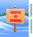 winter is coming on wooden post ... | Shutterstock .eps vector #708456433
