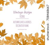 frame of autumn leaves and... | Shutterstock .eps vector #708468667