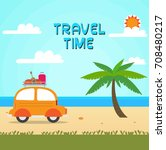 car on the beach.time to travel ... | Shutterstock .eps vector #708480217