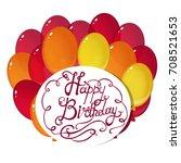 birthday   balloons  greeting... | Shutterstock .eps vector #708521653