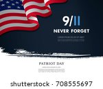 patriot day. september  11. we... | Shutterstock .eps vector #708555697
