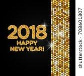 happy new year 2018 golden...   Shutterstock .eps vector #708601807