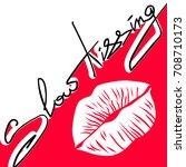 slow kissing. slogan graphic...   Shutterstock .eps vector #708710173