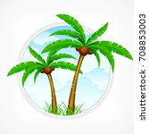 tropical palm trees with green... | Shutterstock .eps vector #708853003