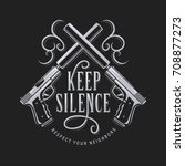 keep silence t shirt typography ... | Shutterstock .eps vector #708877273