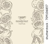 background with passion fruit ... | Shutterstock .eps vector #709106857